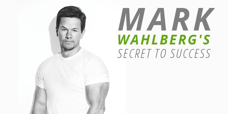 Mark Wahlberg's Secret to Success