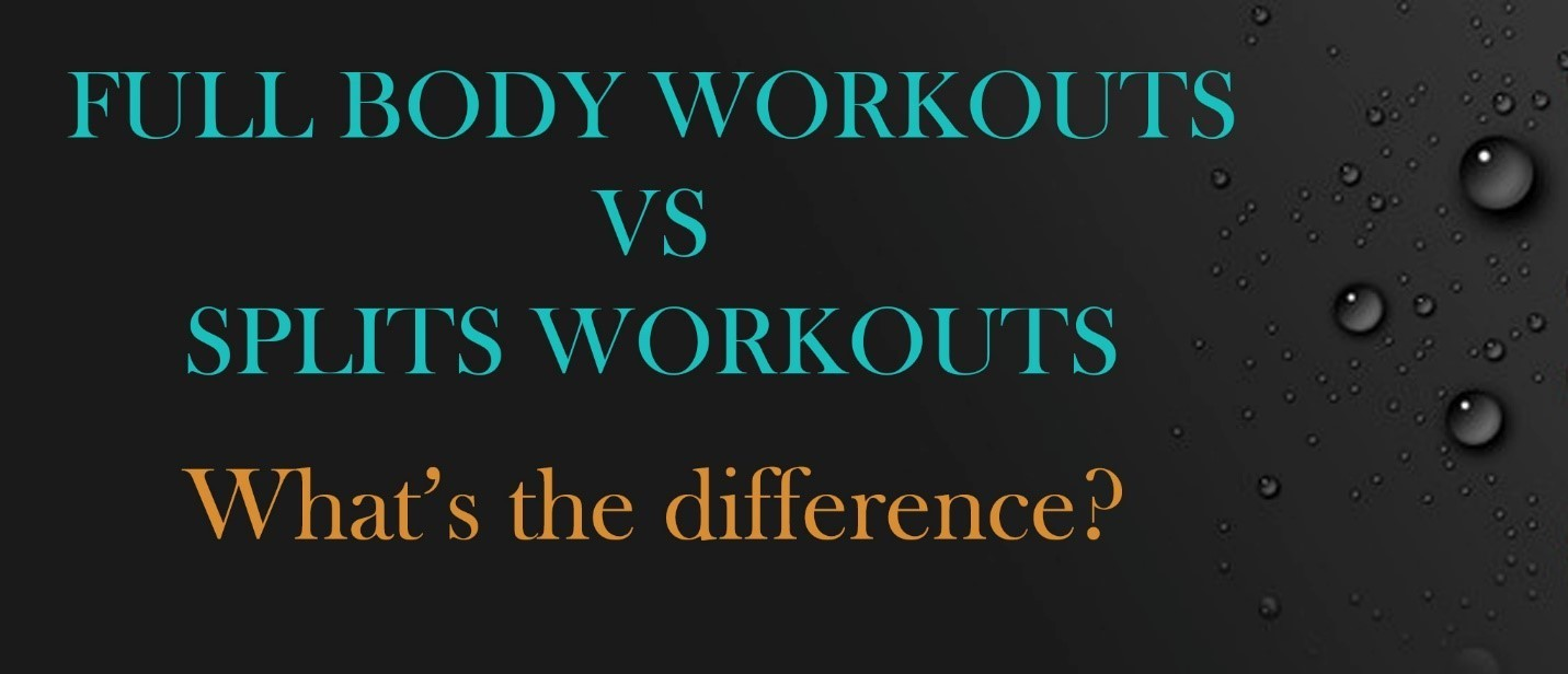 Full Body Workout Vs. Split Routine (What's the difference?)