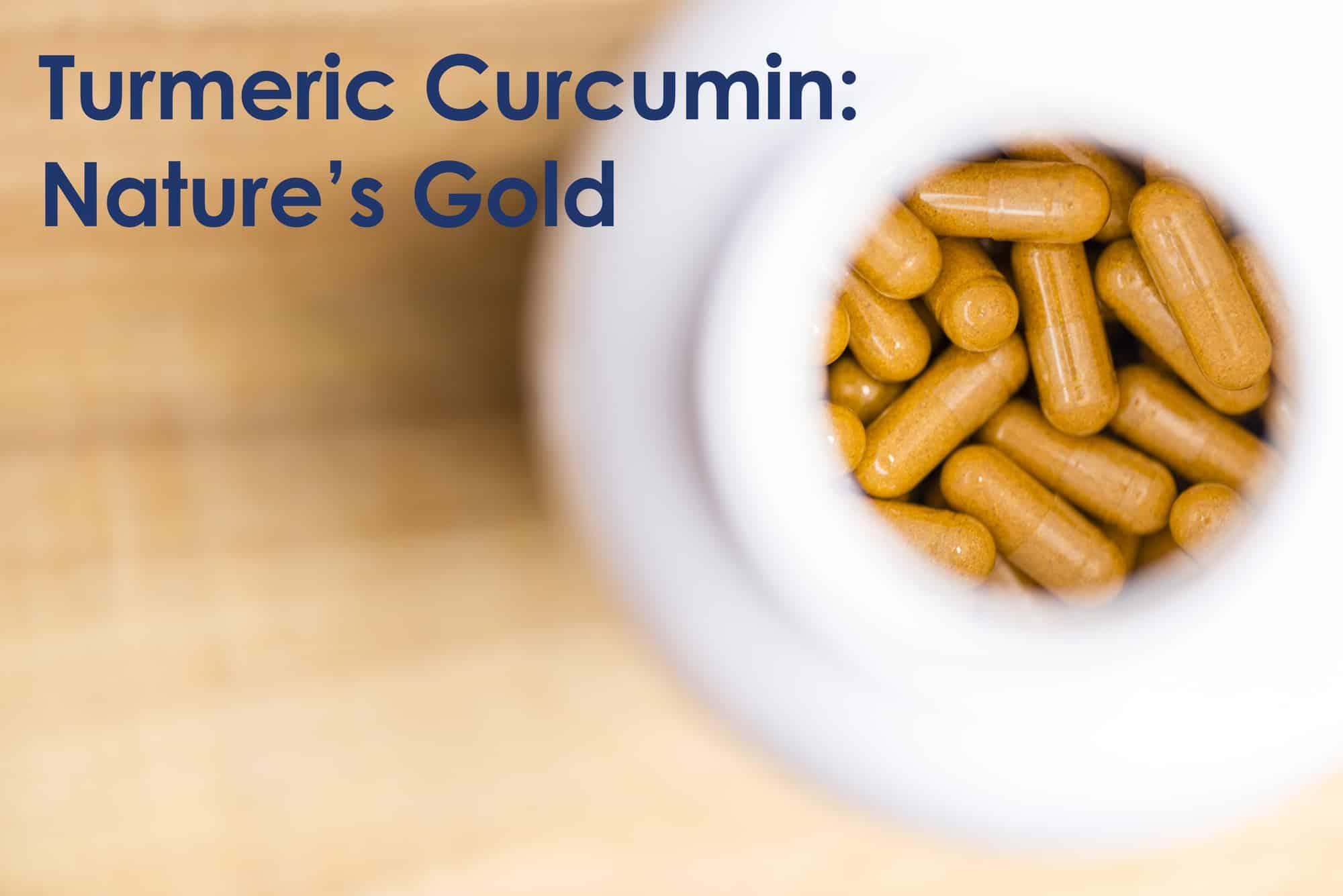 why use turmeric curcumin natures gold
