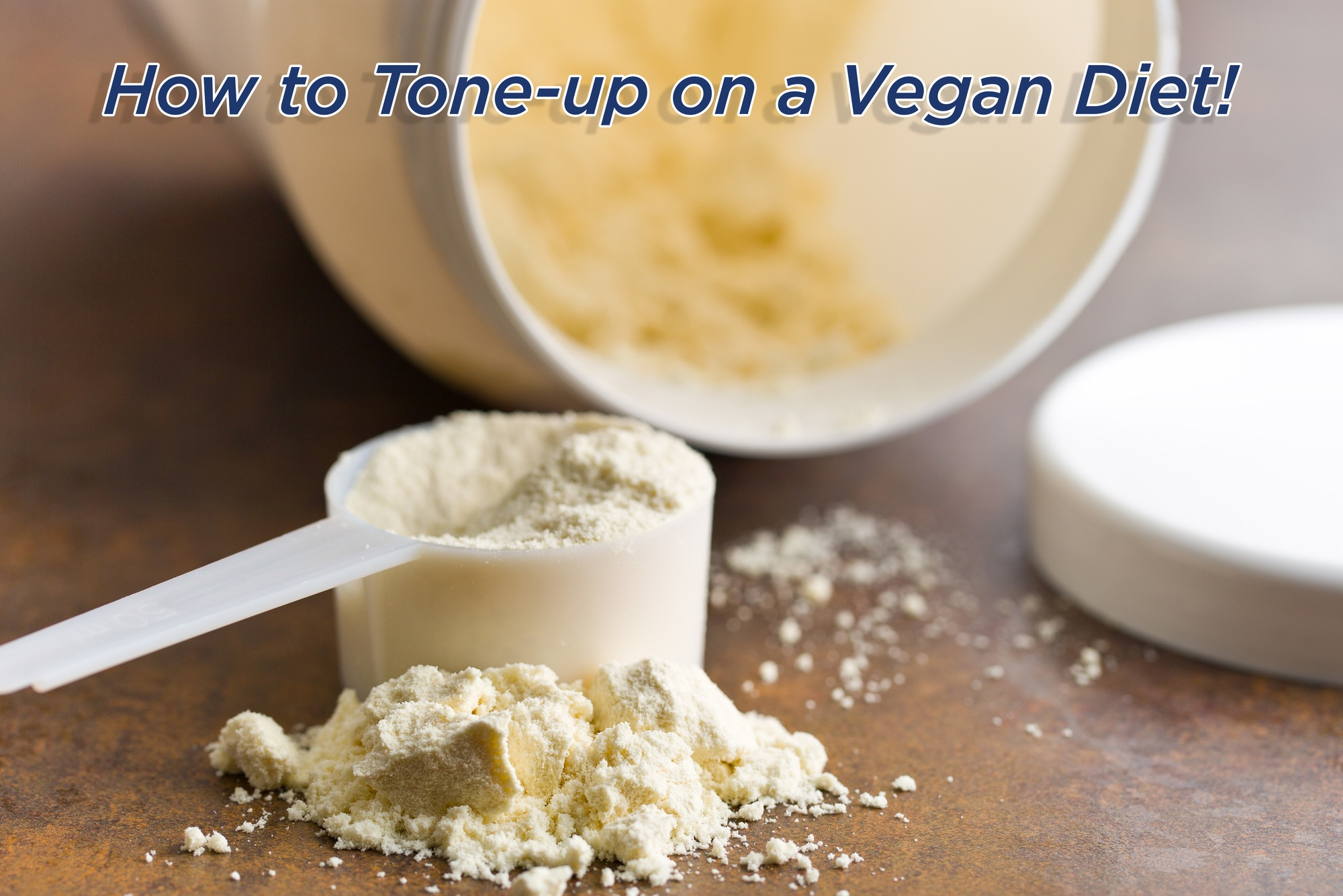 How to Tone-up on a Vegan Diet!