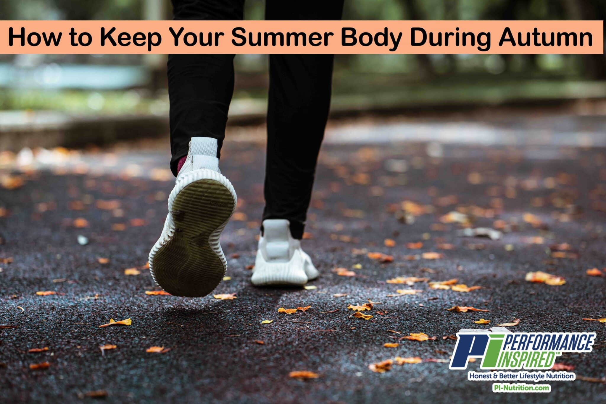 How to Keep Your Summer Body During Autumn